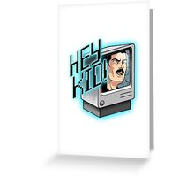 HEY KID! I'M A COMPUTER! Greeting Card