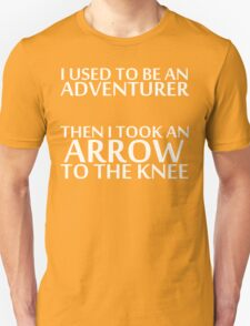 I Used to be an Adventurer, Then I took an Arrow to the Knee (Reversed Colours) T-Shirt