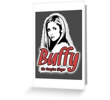 Buffy Summers: One Girl in All the World Greeting Card