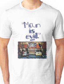 "Community ""Man is Evil""  Unisex T-Shirt"