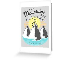 The Mountains are Calling... Greeting Card
