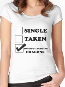 too busy hunting dragons Women's Fitted Scoop T-Shirt
