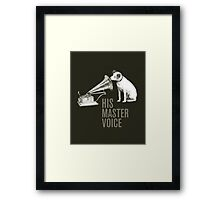 HIS MASTER VOICE part 2 Framed Print