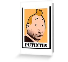 PUTINTIN Greeting Card