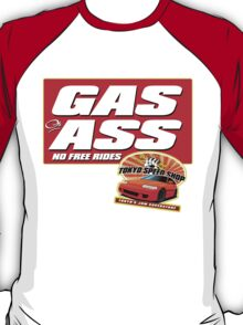 Gas or Ass! T-Shirt