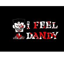 """I Feel Dandy"" Photographic Print"