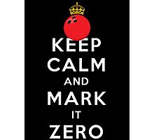 KEEP CALM - MARK IT ZERO Photographic Print