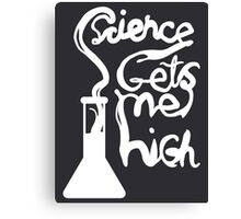 Science Gets Me High Canvas Print