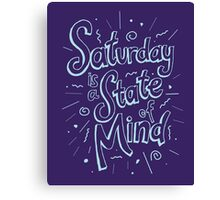 Saturday State of Mind Canvas Print