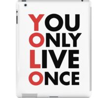 You Only Live Once YOLO iPad Case/Skin
