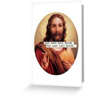 Give Jesus a Break Greeting Card
