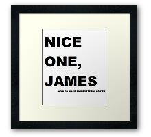 Nice one. James! Framed Print