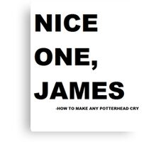 Nice one. James! Canvas Print