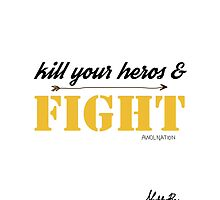 kill your heros and fight by mattie rae