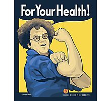 For Your Health! Photographic Print