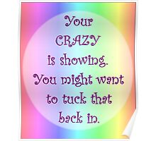 Your Crazy is Showing! Poster