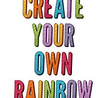 Create Your Own Rainbow by wordquirk