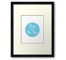 Live and Let Live Framed Print