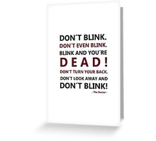 DON´T BLINK Greeting Card
