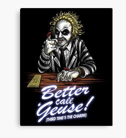 Better Call 'Geuse! Canvas Print