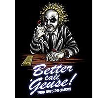 Better Call 'Geuse! Photographic Print