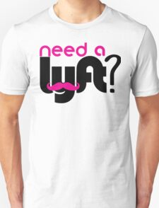 Need a lyft? T-Shirt