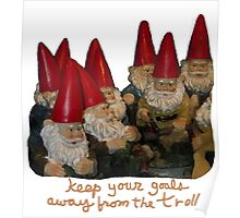 Keep Your Goals Away from the Trolls Poster