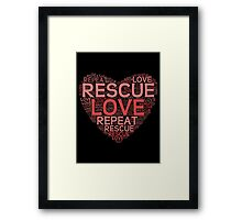 Rescue, Love, Repeat Framed Print