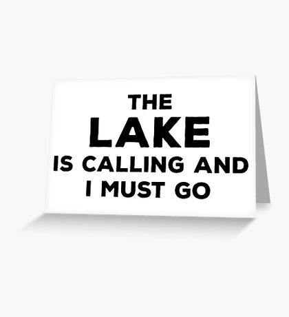 The Lake Is Calling Greeting Card
