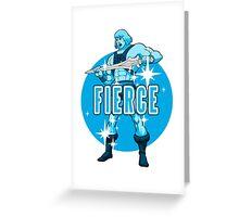 Fierce! Greeting Card