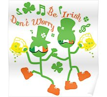Don't worry Be Irish Poster