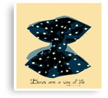 Bows Are A Way Of Life Canvas Print