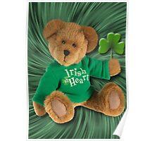 IRISH AT HEART....SAINT PATRICKS DAY TEDDY BEAR PICTURE Poster