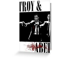 Troy & Abed (Pulp Fiction Style) Greeting Card