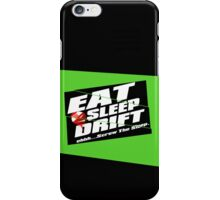 Eat, Sleep, Drift! iPhone Case/Skin