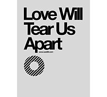 Love Will Tear Us Apart // Photographic Print