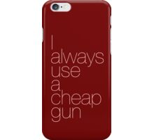 I always use a cheap gun iPhone Case/Skin