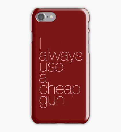 I always use a cheap gun iPhone Case/Skin