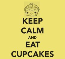 Keep Calm and Eat Cupcakes by Dan Merry