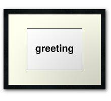 greeting Framed Print