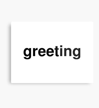 greeting Metal Print