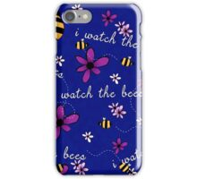I Watch the Bees iPhone Case/Skin