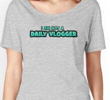 I AM NOT A DAILY VLOGGER! Joe Sugg / Thatcherjoe Women's Relaxed Fit T-Shirt