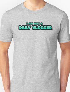 I AM NOT A DAILY VLOGGER! Joe Sugg / Thatcherjoe Unisex T-Shirt