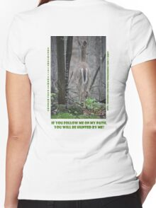 If you follow me on my path you will be hunted by me! Women's Fitted V-Neck T-Shirt