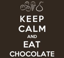 Keep Calm And Eat Chocolate by Royal Bros Art