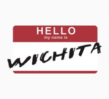 Hello My Name is Wichita by PepperMintShake