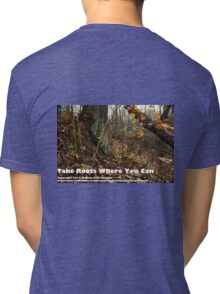 Take Roots Where You Can Tri-blend T-Shirt