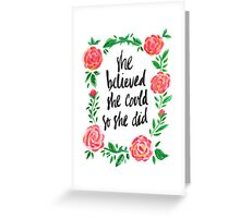 Rose is a Believer Greeting Card