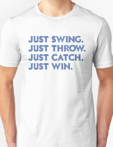 Just Win. (Blue) Unisex T-Shirt